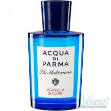 Acqua di Parma Blu Mediterraneo Arancia di Capri EDT 150ml Мъже и Жени БЕЗ ОПАКОВКА