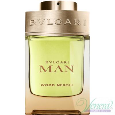 Bvlgari Man Wood Neroli EDP 100ml за Мъже БЕЗ ОПАКОВКА Мъжки Парфюми без опаковка
