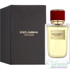 Dolce&Gabbana Velvet Desire EDP 150ml за Жени