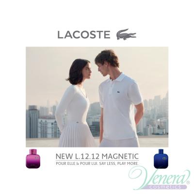 Lacoste Eau de Lacoste L.12.12 Pour Lui Magnetic EDT 100ml за Мъже Мъжки Парфюми