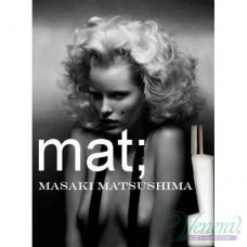 Masaki Matsushima Mat EDP 80ml за Жени БЕЗ ОПАКОВКА
